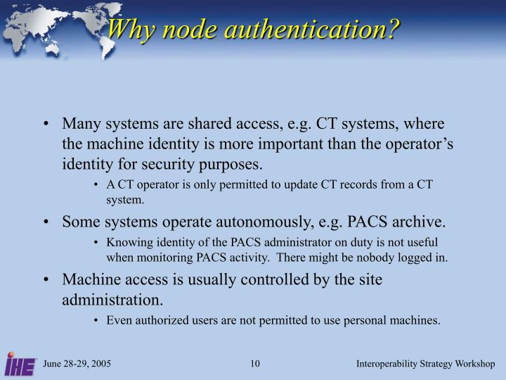 Why node authentication?