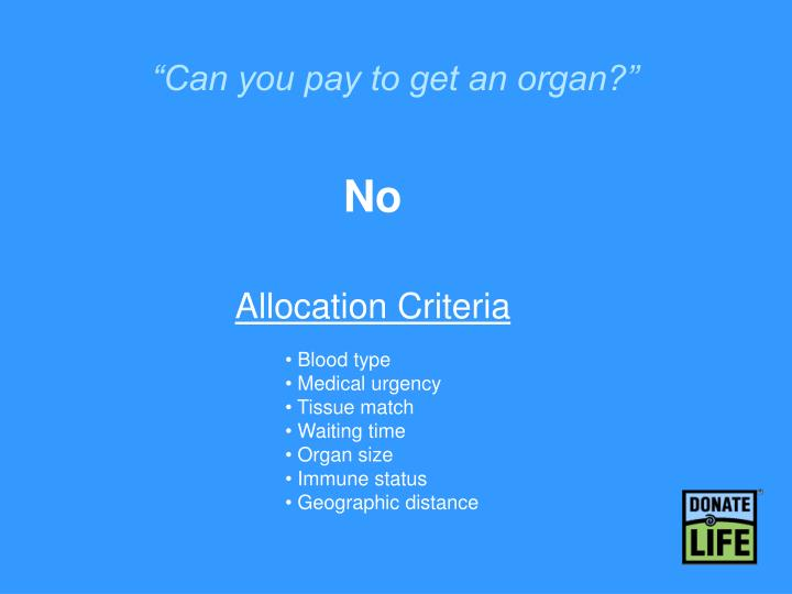 """Can you pay to get an organ?"""