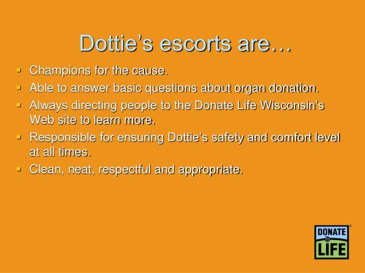 Dottie's escorts are…