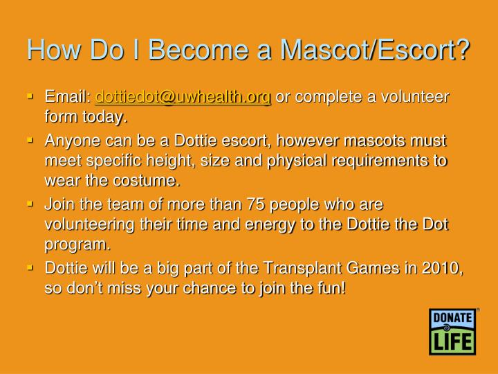 How Do I Become a Mascot/Escort?