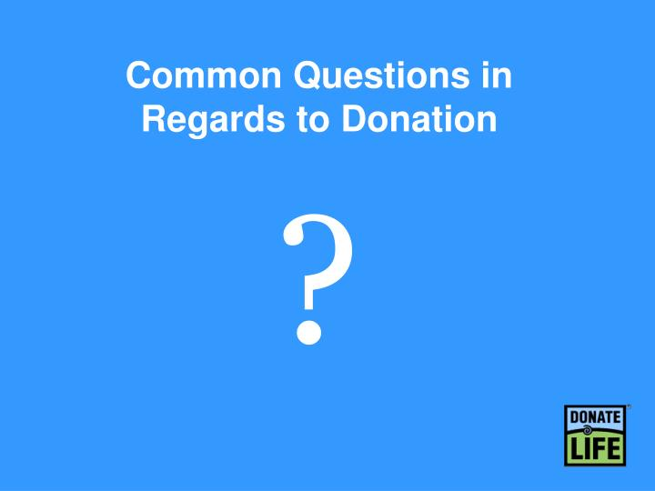 Common Questions in Regards to Donation