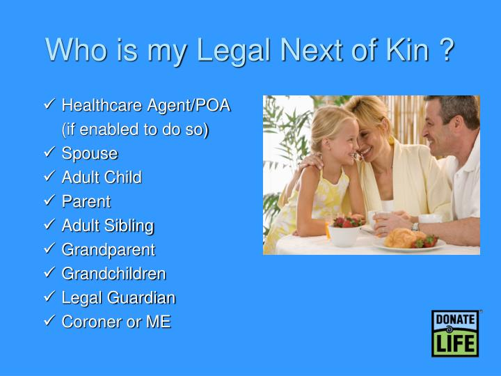 Who is my Legal Next of Kin ?
