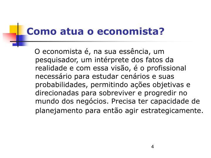 Como atua o economista?