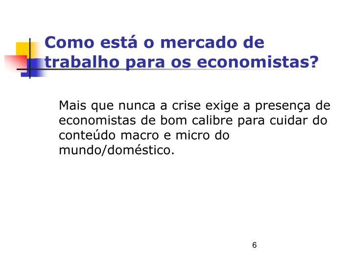 Como está o mercado de trabalho para os economistas?