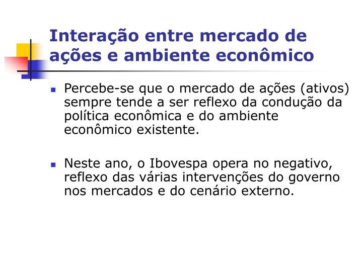 Interação entre mercado de ações e ambiente econômico