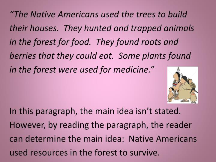 """The Native Americans used the trees to build"