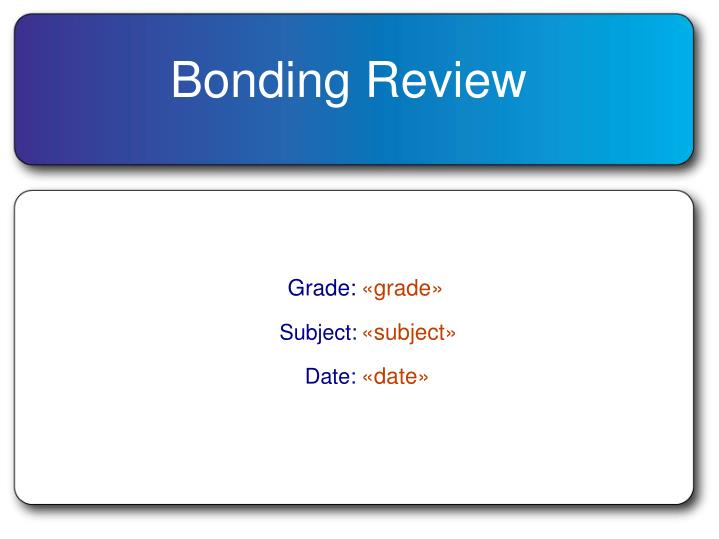 Bonding Review
