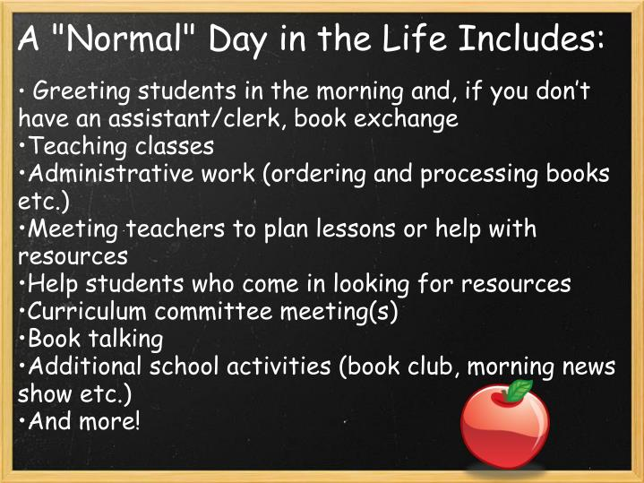"""A """"Normal"""" Day in the Life Includes:"""