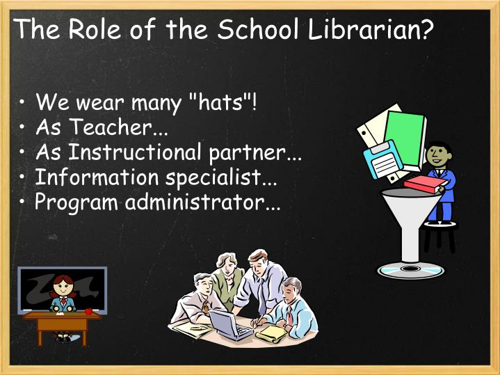 The Role of the School Librarian?