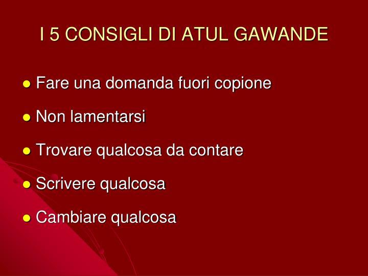 I 5 CONSIGLI DI ATUL GAWANDE