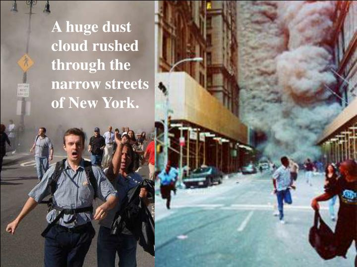 A huge dust cloud rushed through the narrow streets of New York.