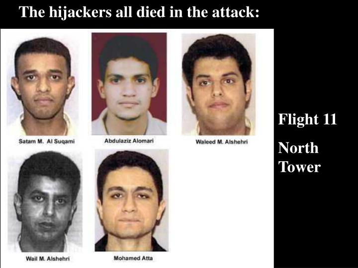 The hijackers all died in the attack: