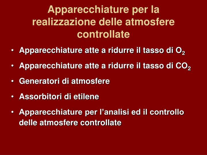 Apparecchiature per la realizzazione delle atmosfere controllate