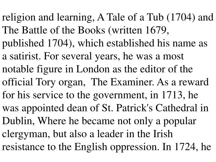 Religion and learning, A Tale of a Tub (1704) and The Battle of the Books (written 1679, published 1...