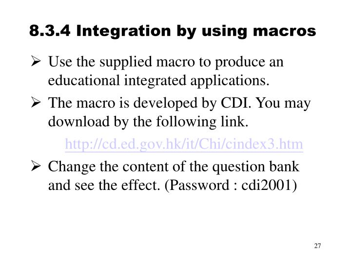 8.3.4 Integration by using macros