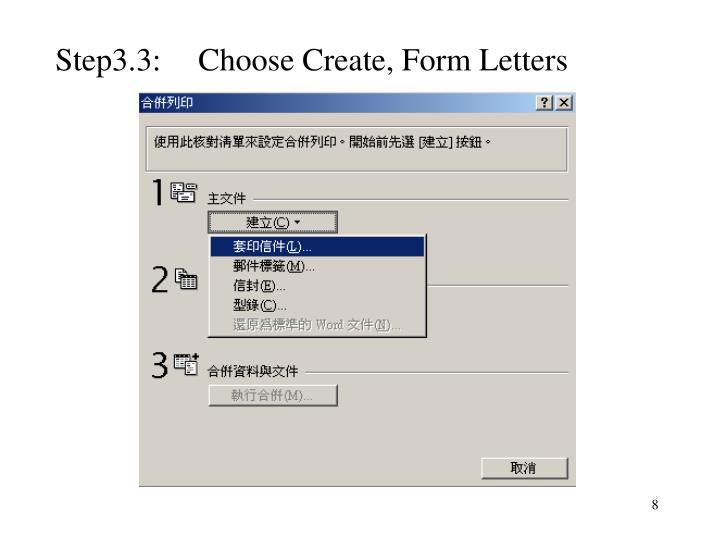 Step3.3:	Choose Create, Form Letters