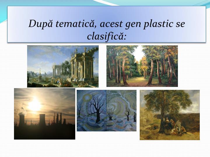 După tematică, acest gen plastic se clasifică