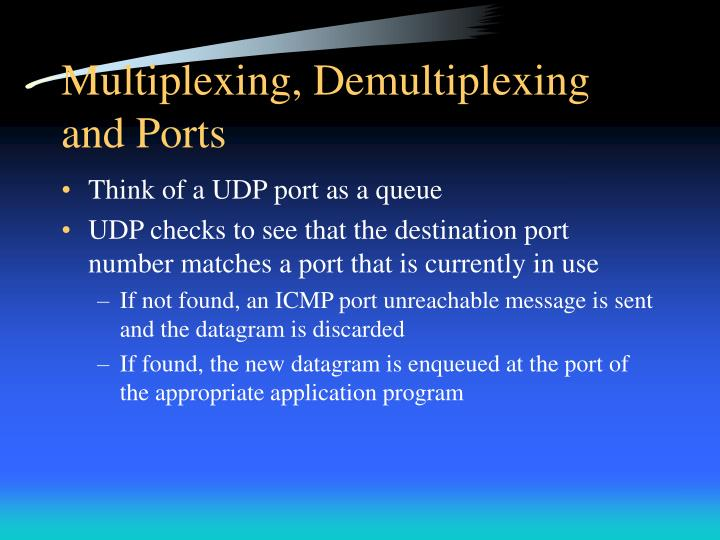 Multiplexing, Demultiplexing and Ports