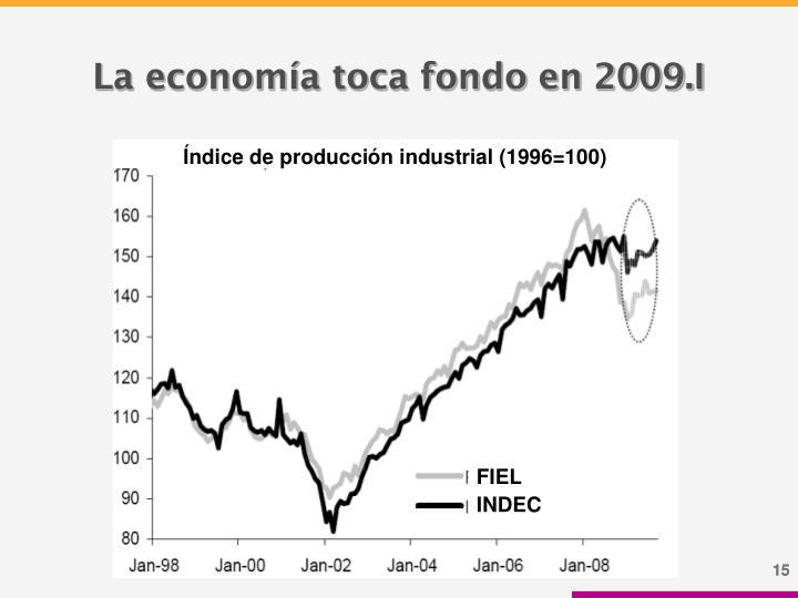La economía toca fondo en 2009.I