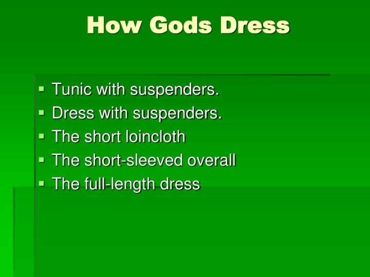 How gods dress