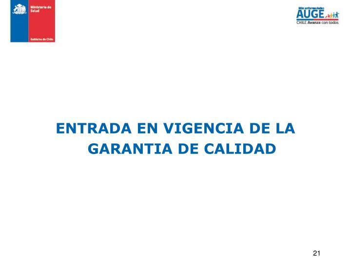 ENTRADA EN VIGENCIA DE LA GARANTIA DE CALIDAD