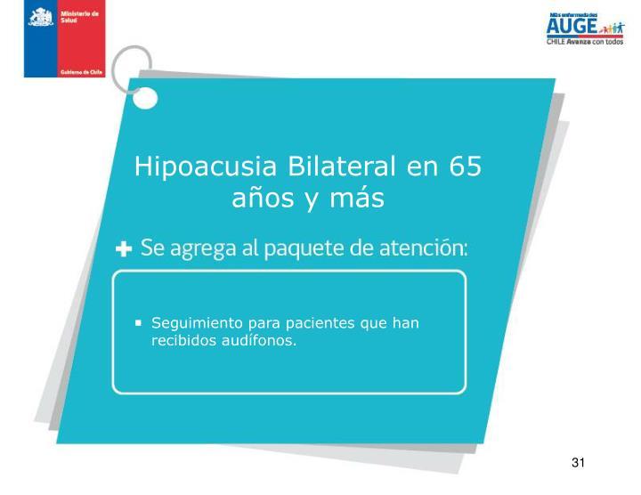 Hipoacusia Bilateral en 65 años y m