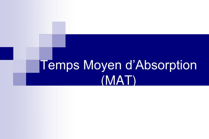 Temps Moyen d'Absorption