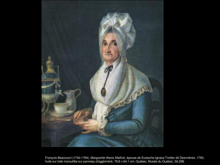 François Beaucourt (1740-1794), Marguerite-Alexis Mailhot, épouse de Eustache-Ignace Trottier dit Desrivières, 1793,