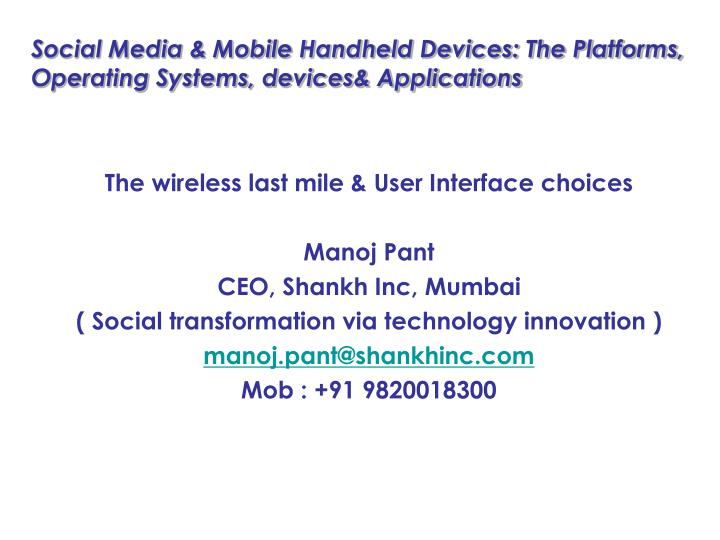 Social media mobile handheld devices the platforms operating systems devices applications