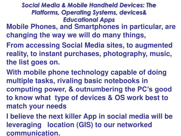 Social media mobile handheld devices the platforms operating systems devices educational apps1