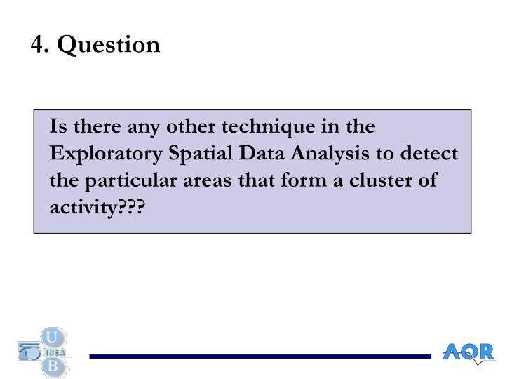 4. Question