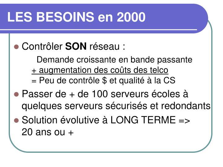 LES BESOINS en 2000