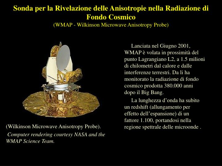 Sonda per la Rivelazione delle Anisotropie nella Radiazione di Fondo Cosmico