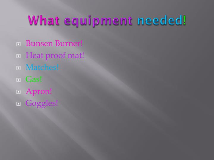 What equipment needed