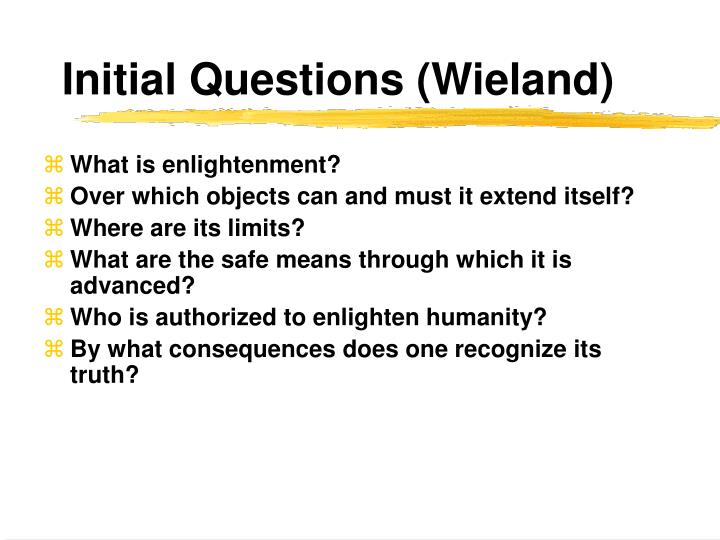 Initial Questions (Wieland)