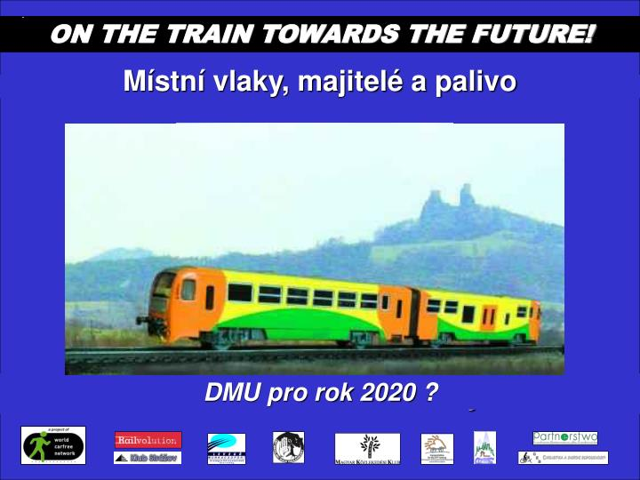 ON THE TRAIN TOWARDS THE FUTURE!