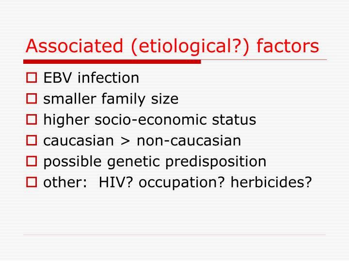 Associated (etiological?) factors