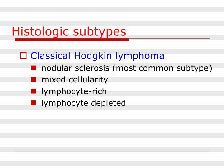 Histologic subtypes