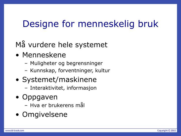 Designe for menneskelig bruk