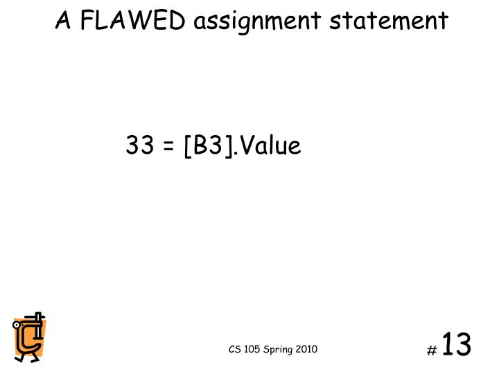 A FLAWED assignment statement
