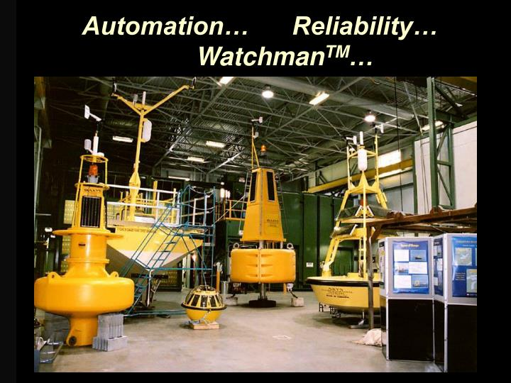 Automation…      Reliability…