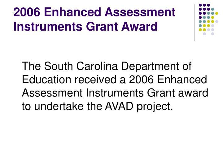 2006 Enhanced Assessment Instruments Grant Award