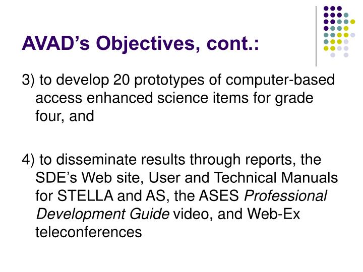 AVAD's Objectives, cont.: