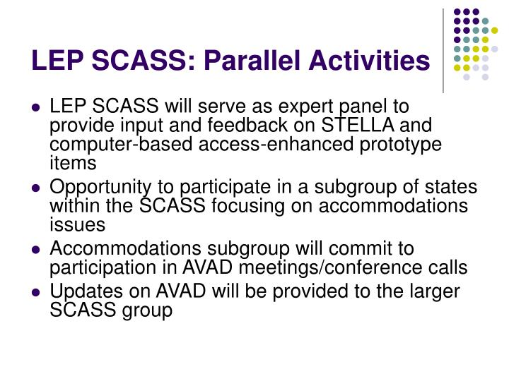 LEP SCASS: Parallel Activities