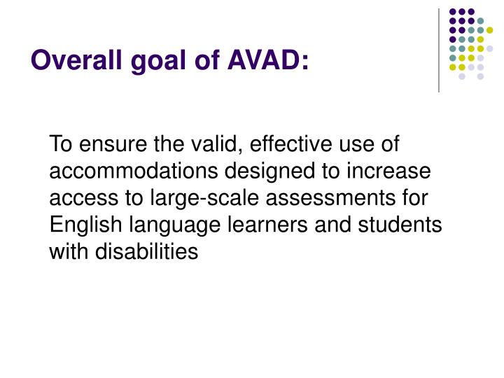 Overall goal of AVAD: