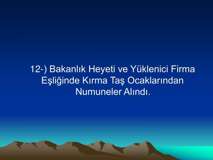 12-) Bakanlık Heyeti ve Yüklenici Firma