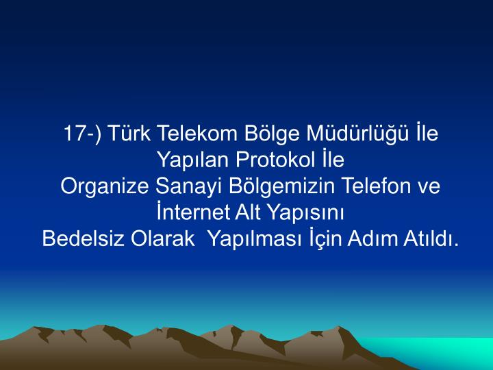 17-) Türk Telekom Bölge Müdürlüğü İle Yapılan Protokol İle