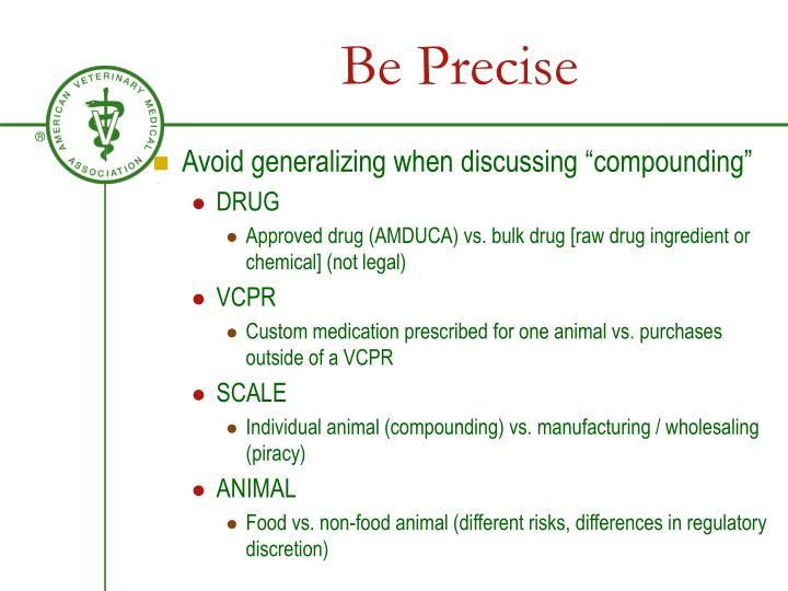 Be Precise