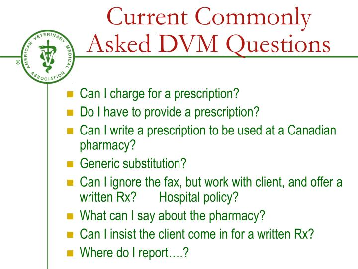 Current Commonly Asked DVM Questions