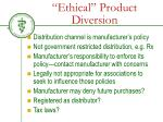 ethical product diversion